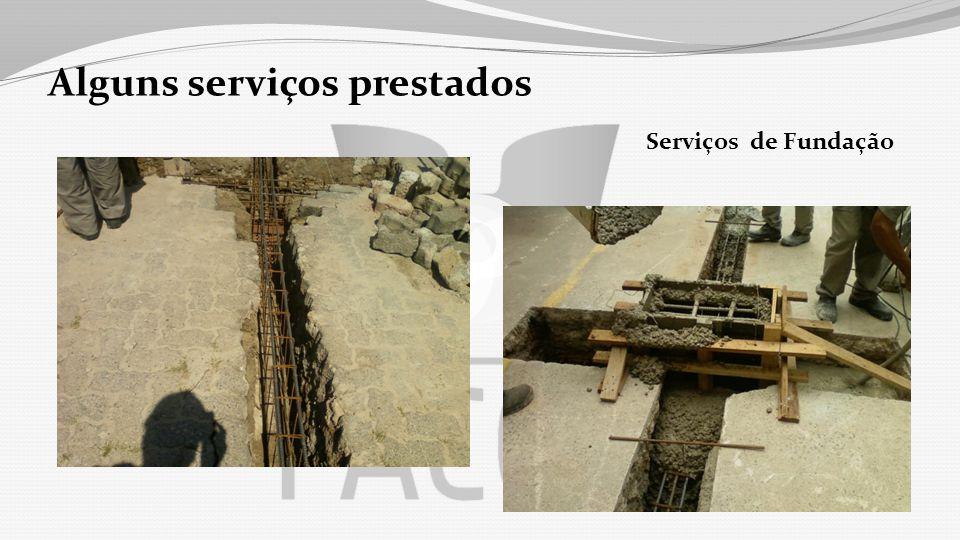 Alguns serviços prestados Serviços de Fundação