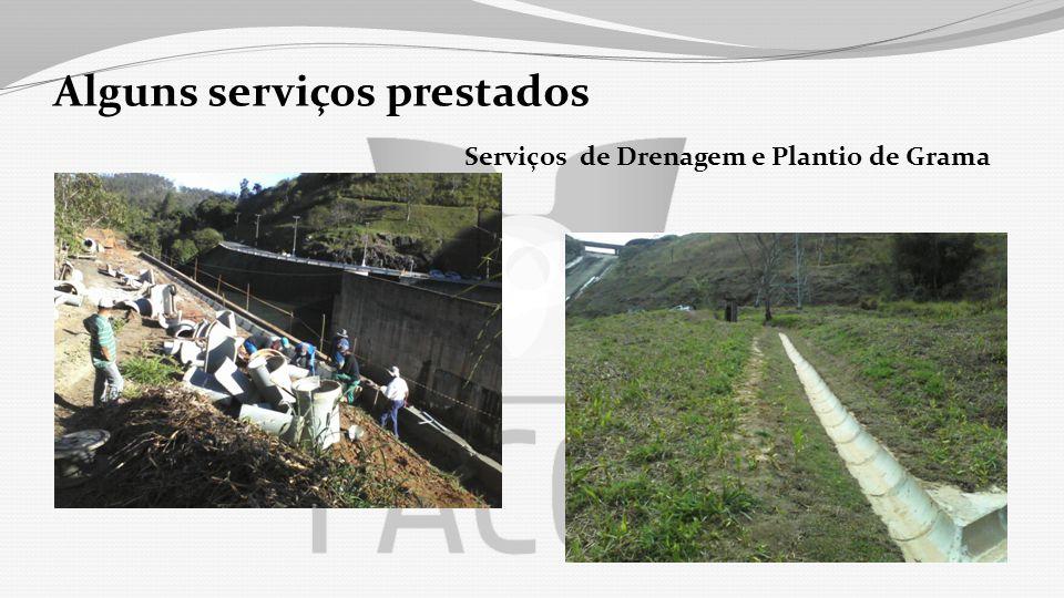 Alguns serviços prestados Serviços de Drenagem e Plantio de Grama