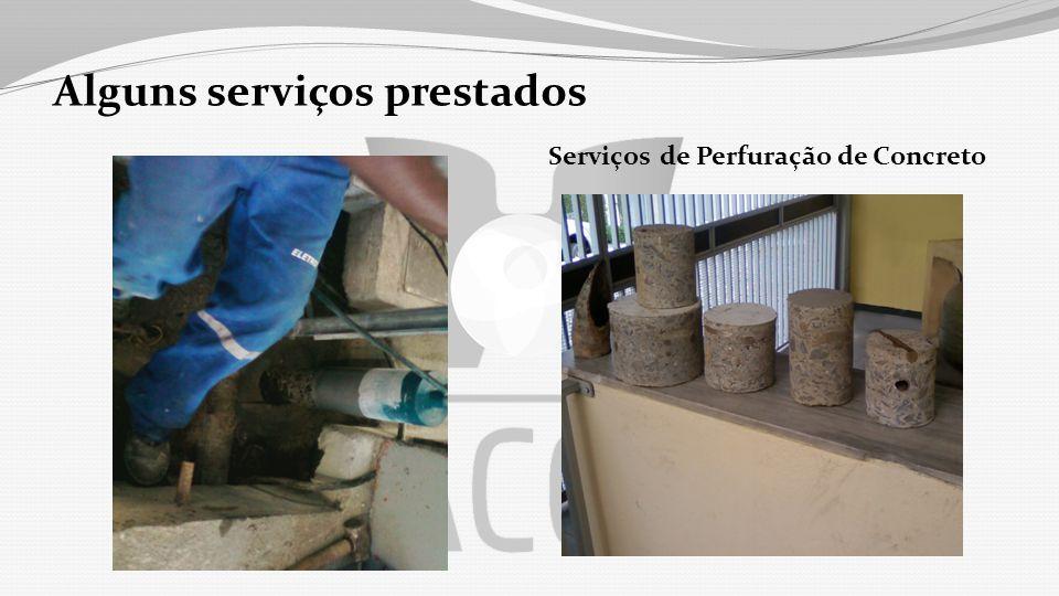 Alguns serviços prestados Serviços de Perfuração de Concreto