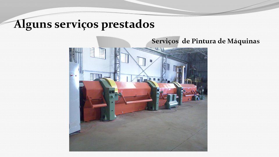Alguns serviços prestados Serviços de Pintura de Máquinas