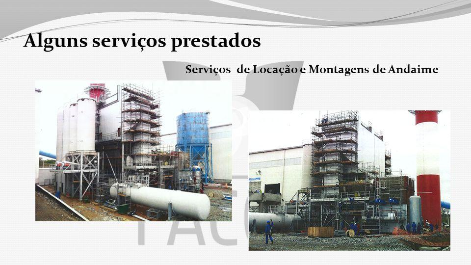 Alguns serviços prestados Serviços de Locação e Montagens de Andaime