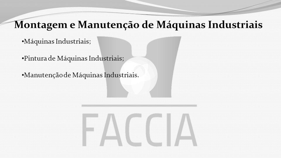 Montagem e Manutenção de Máquinas Industriais Máquinas Industriais; Pintura de Máquinas Industriais; Manutenção de Máquinas Industriais.