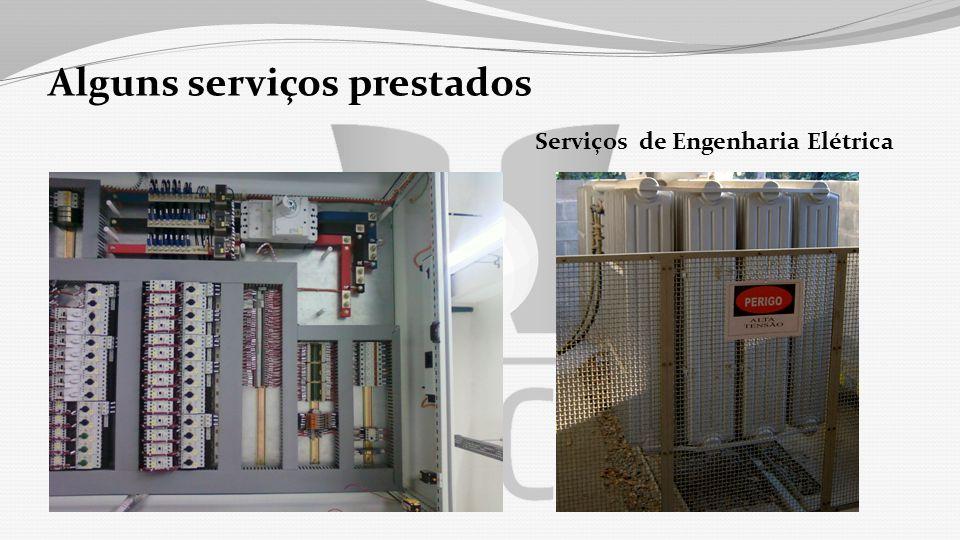 Alguns serviços prestados Serviços de Engenharia Elétrica