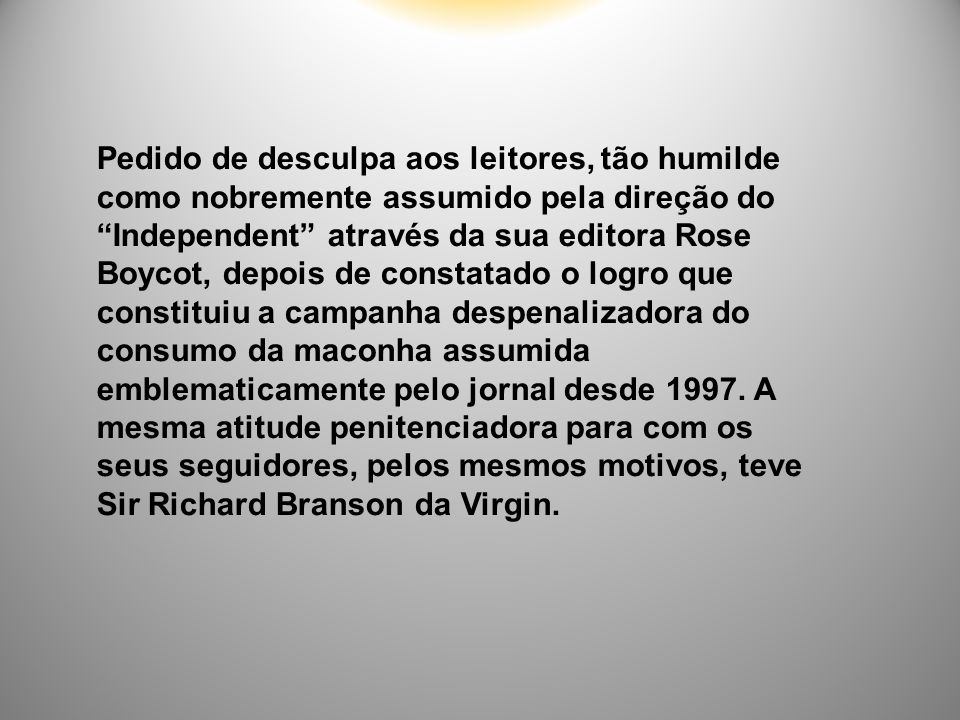 """Pedido de desculpa aos leitores, tão humilde como nobremente assumido pela direção do """"Independent"""" através da sua editora Rose Boycot, depois de cons"""
