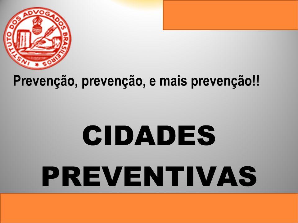 Prevenção, prevenção, e mais prevenção!! CIDADES PREVENTIVAS