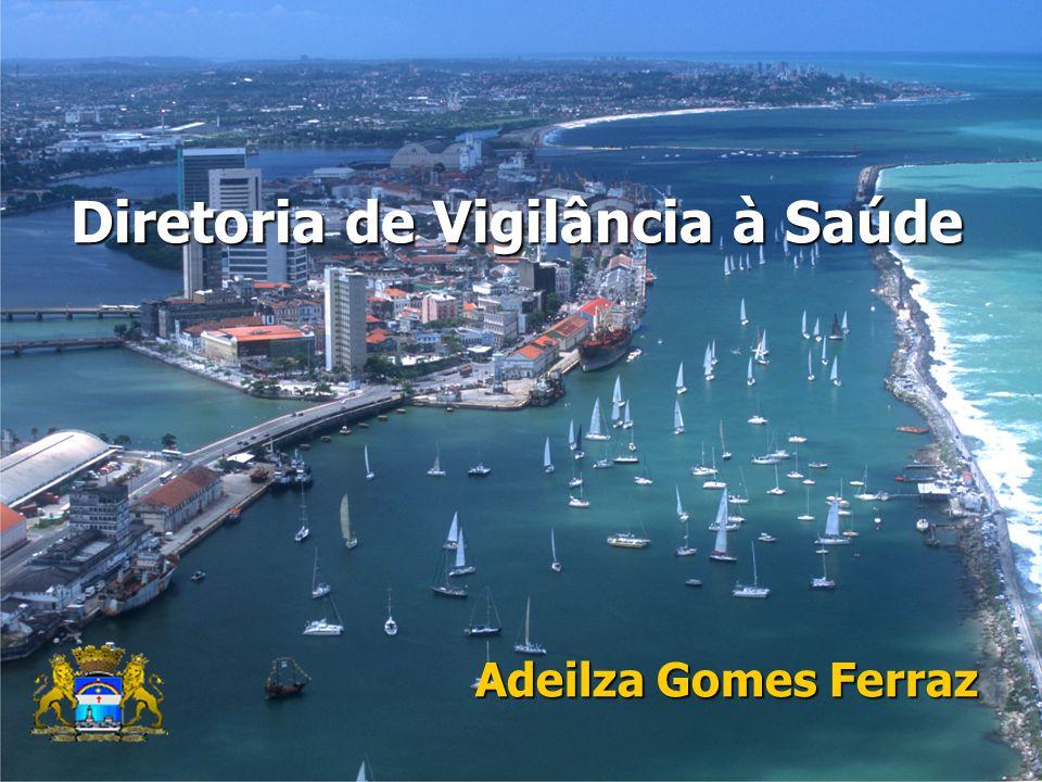 Diretoria de Vigilância à Saúde Adeilza Gomes Ferraz