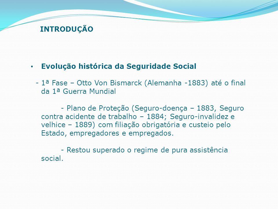 Evolução histórica da Seguridade Social - 1ª Fase – Otto Von Bismarck (Alemanha -1883) até o final da 1ª Guerra Mundial - Plano de Proteção (Seguro-do