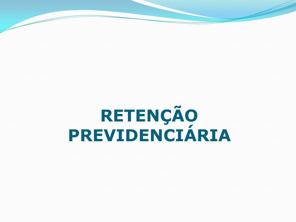 RETENÇÃO PREVIDENCIÁRIA