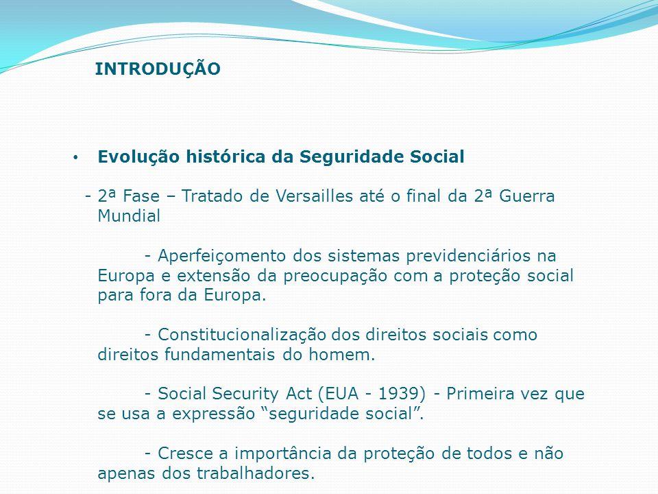 Evolução histórica da Seguridade Social - 2ª Fase – Tratado de Versailles até o final da 2ª Guerra Mundial - Aperfeiçomento dos sistemas previdenciári