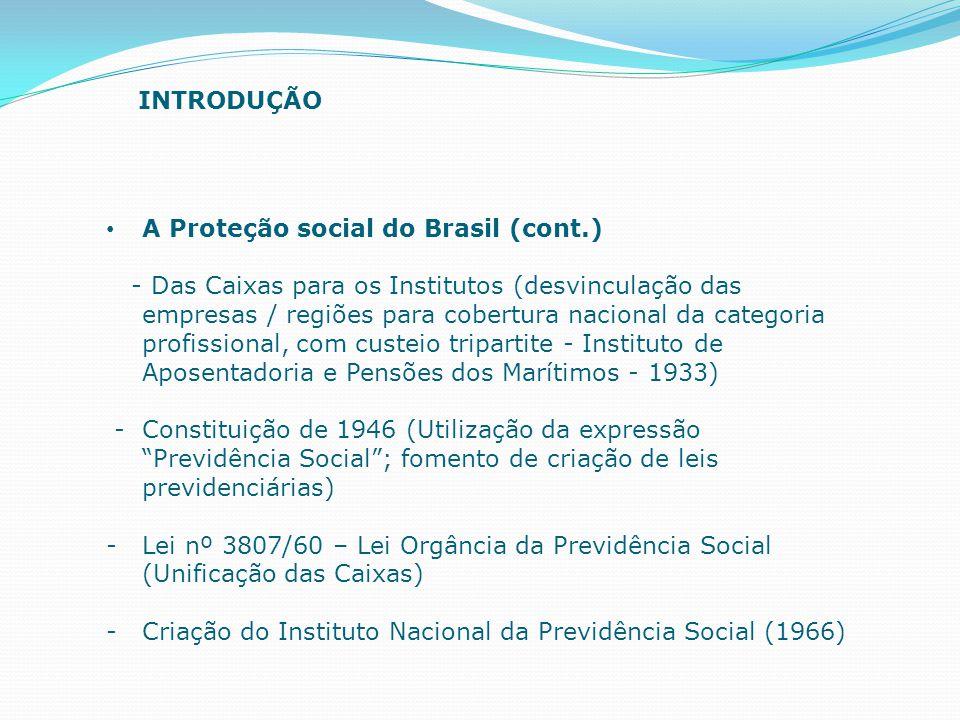 A Proteção social do Brasil (cont.) - Das Caixas para os Institutos (desvinculação das empresas / regiões para cobertura nacional da categoria profiss