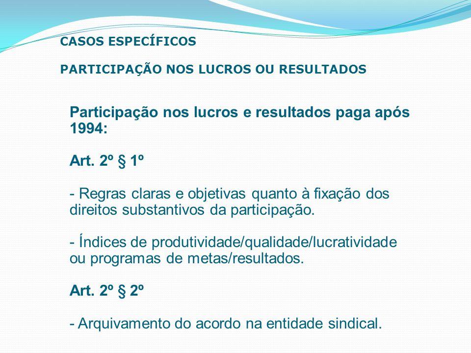 Participação nos lucros e resultados paga após 1994: Art. 2º § 1º - Regras claras e objetivas quanto à fixação dos direitos substantivos da participaç