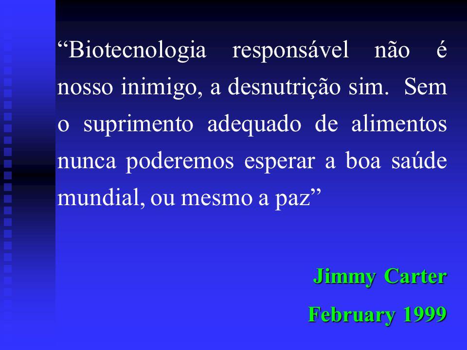 """""""Biotecnologia responsável não é nosso inimigo, a desnutrição sim. Sem o suprimento adequado de alimentos nunca poderemos esperar a boa saúde mundial,"""