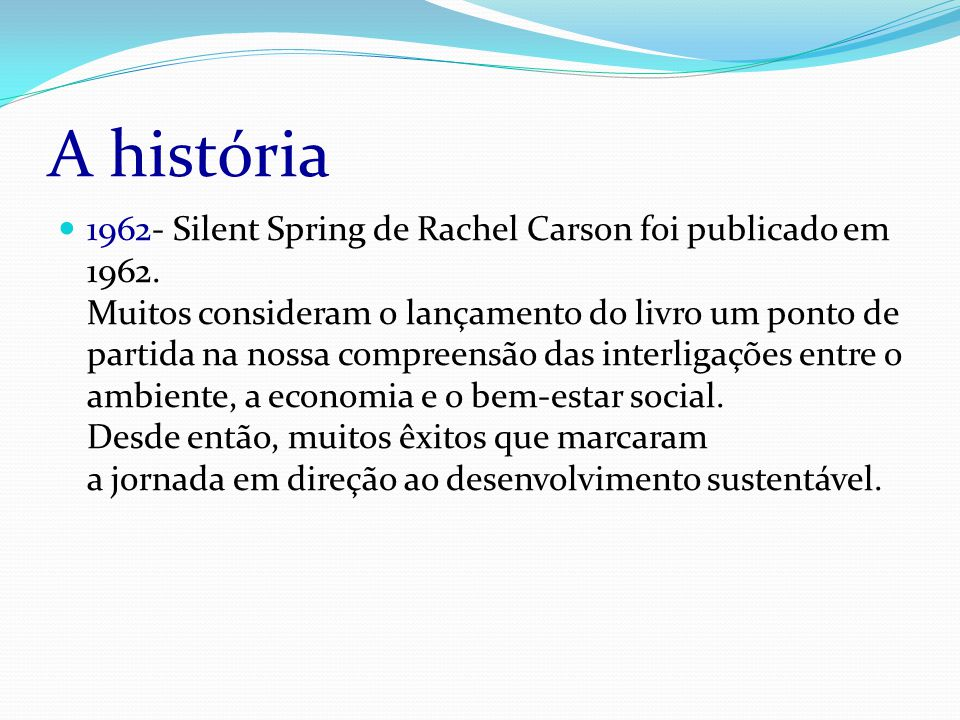 A história 1962- Silent Spring de Rachel Carson foi publicado em 1962.