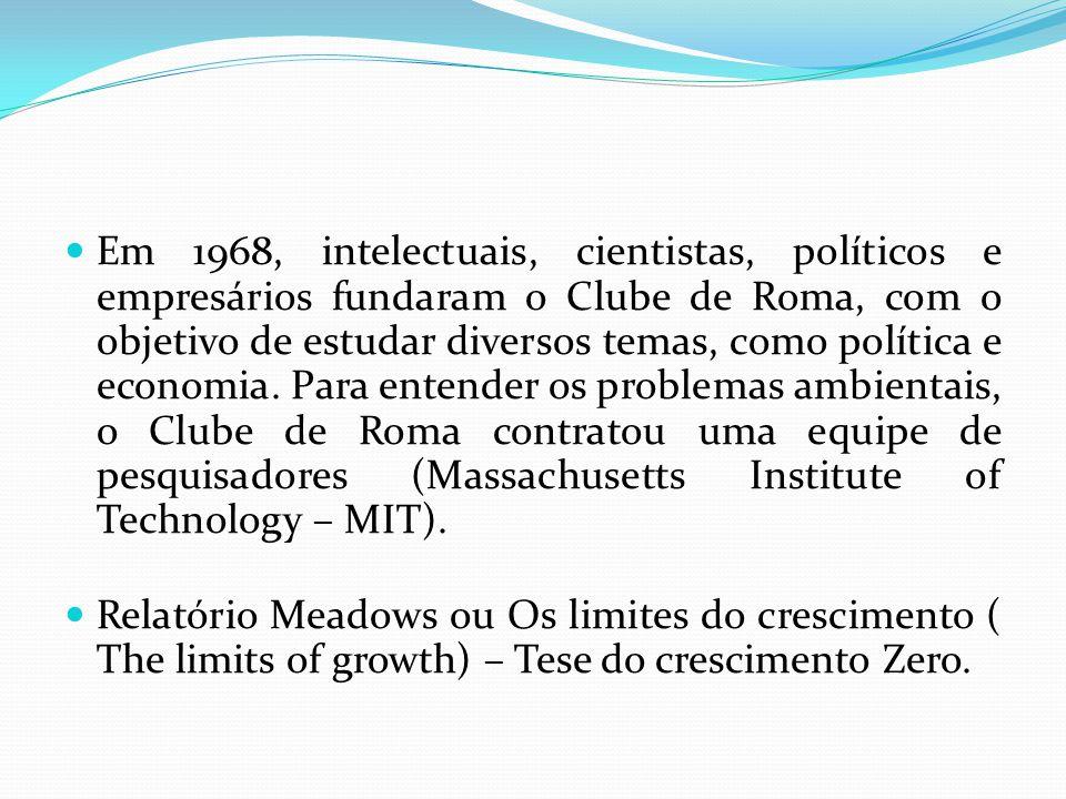 Em 1968, intelectuais, cientistas, políticos e empresários fundaram o Clube de Roma, com o objetivo de estudar diversos temas, como política e economia.