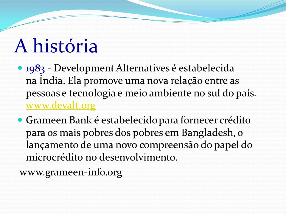 A história 1983 - Development Alternatives é estabelecida na Índia.