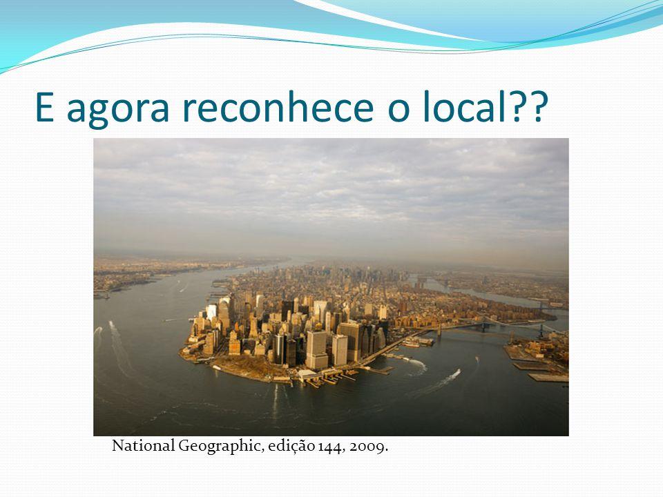 E agora reconhece o local?? National Geographic, edição 144, 2009.
