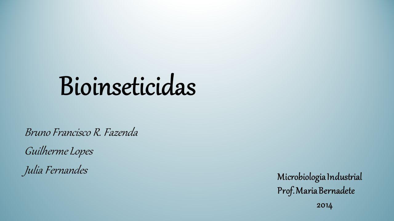 O que são Bioinseticidas.Inseticida: todo composto químico capaz de combater insetos.