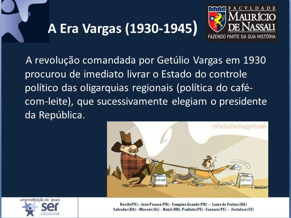 A revolução comandada por Getúlio Vargas em 1930 procurou de imediato livrar o Estado do controle político das oligarquias regionais (política do café