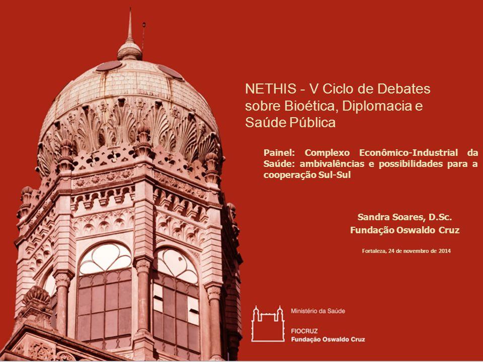 NETHIS - V Ciclo de Debates sobre Bioética, Diplomacia e Saúde Pública Sandra Soares, D.Sc.