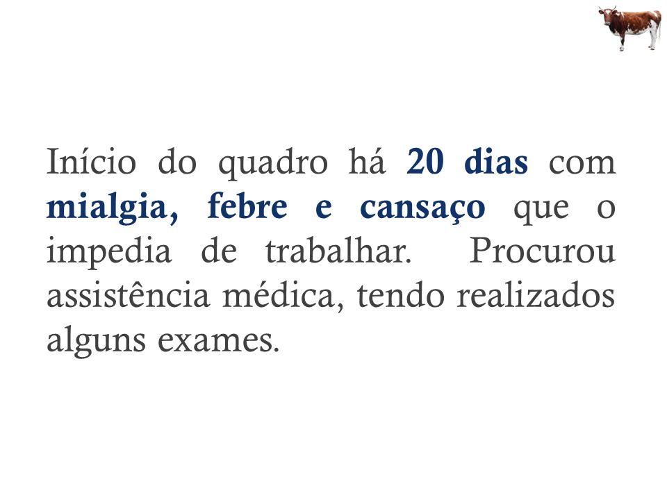 Hemograma Hem: 4.24 milhões/mm 3 ; Hb: 12.0 g/dl; Ht: 34.2 % Leuc: 5.3 mil/mm 3, basófilos: 2 %, eosinófilos: 0 %, mielócitos: 0 %, metamielócitos: 0 %, bastões: 3 %, segmentados: 61 %, linfócitos: 24 %, monócitos: 10 % Plaquetas: 182 mil/mm 3 Coagulação TAP: 13 seg, 83 %, INR=1,09.