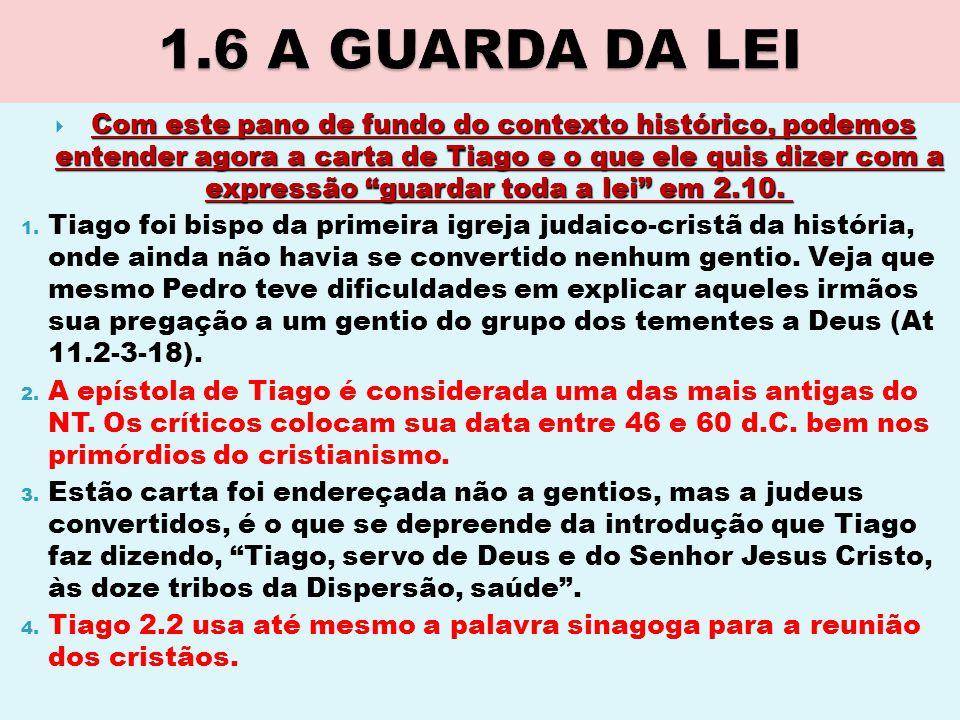 """Com este pano de fundo do contexto histórico, podemos entender agora a carta de Tiago e o que ele quis dizer com a expressão """"guardar toda a lei"""" em 2"""