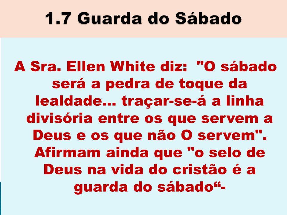 A Sra. Ellen White diz: