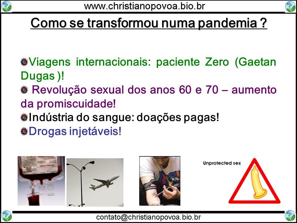 Como se transformou numa pandemia .Viagens internacionais: paciente Zero (Gaetan Dugas ).