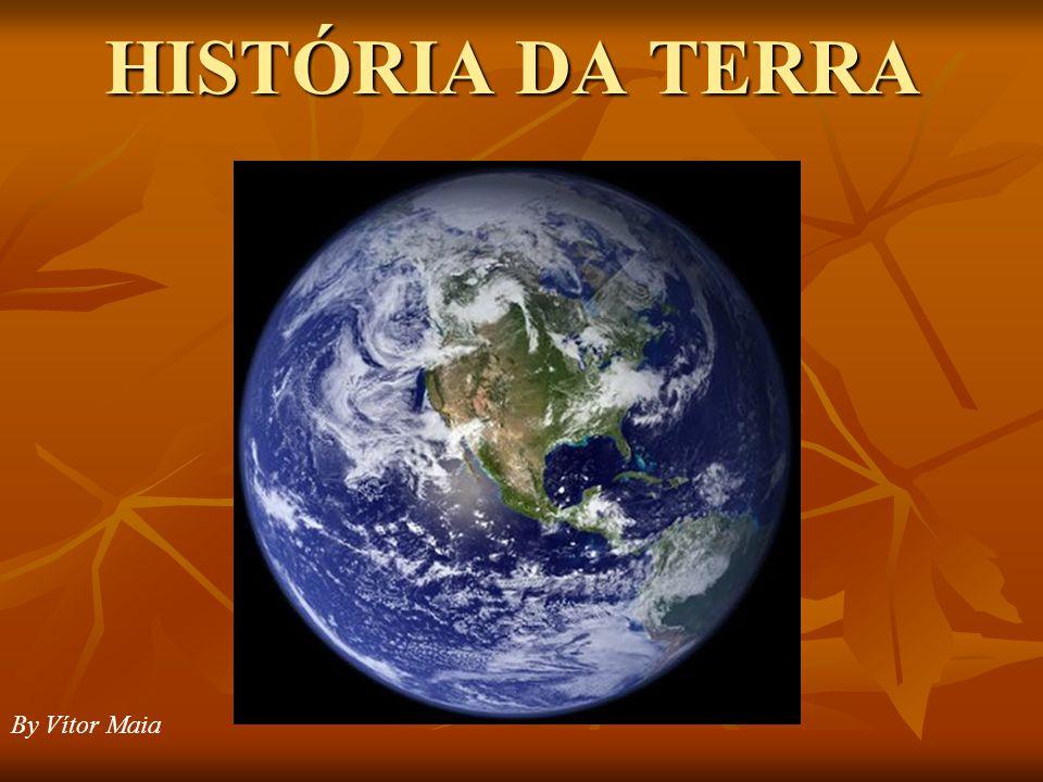 HISTÓRIA DA TERRA By Vítor Maia