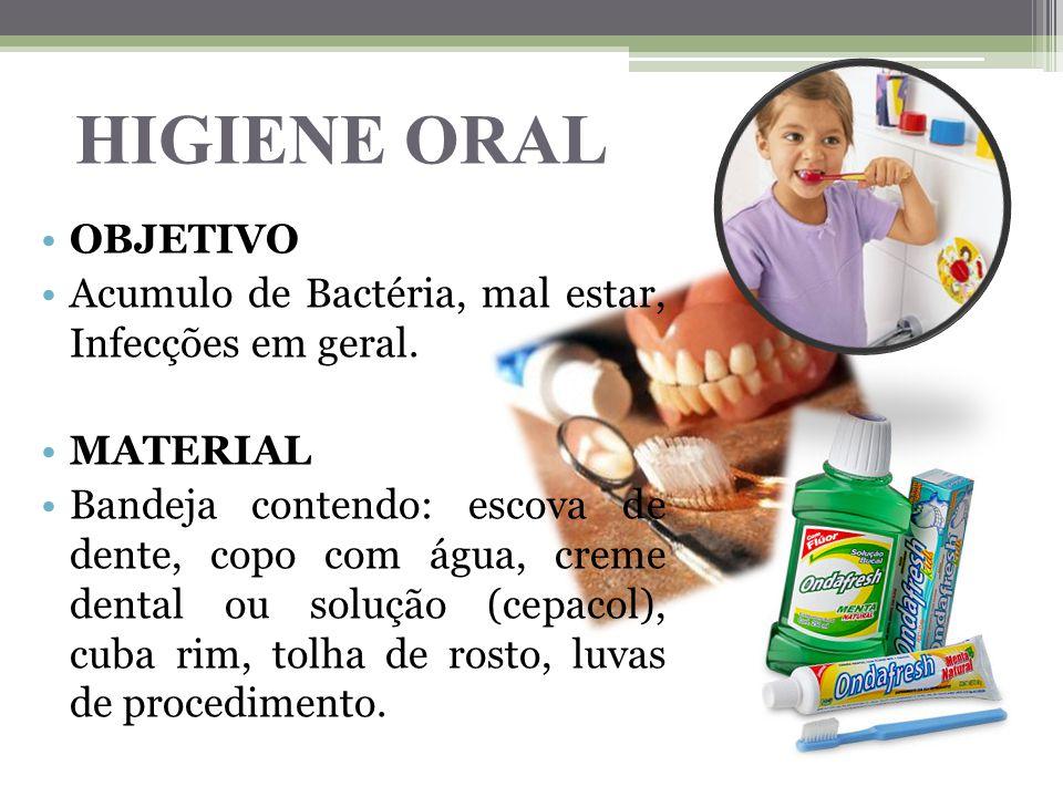 Calçar luvas de procedimentos; Realizar higiene oral conforme técnica; Colocar água morna no jarro verificando temperatura da mesma; Lavar os olhos com água.