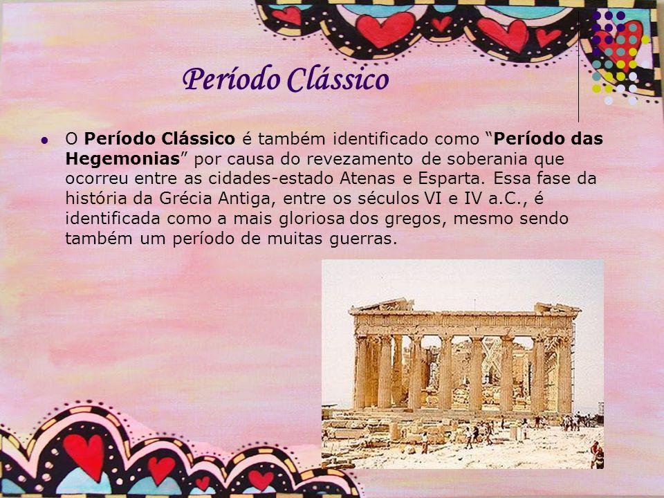 Período Clássico O Período Clássico é também identificado como Período das Hegemonias por causa do revezamento de soberania que ocorreu entre as cidades-estado Atenas e Esparta.