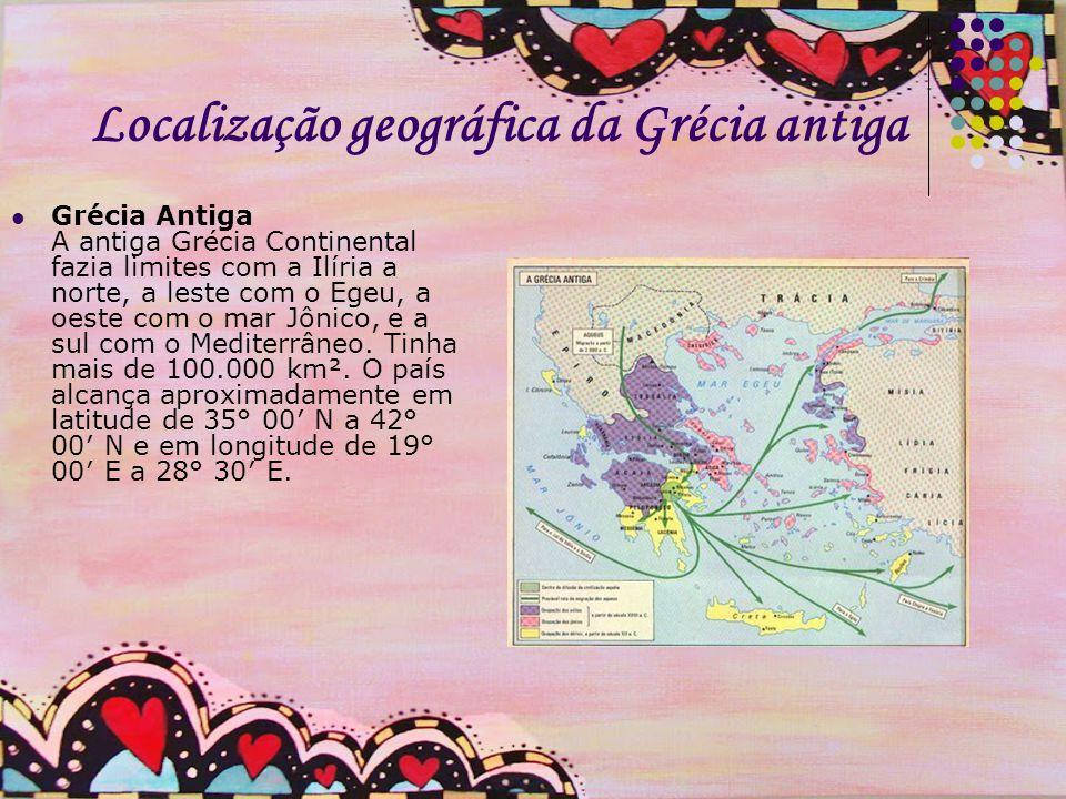 Localização geográfica da Grécia antiga Grécia Antiga A antiga Grécia Continental fazia limites com a Ilíria a norte, a leste com o Egeu, a oeste com o mar Jônico, e a sul com o Mediterrâneo.