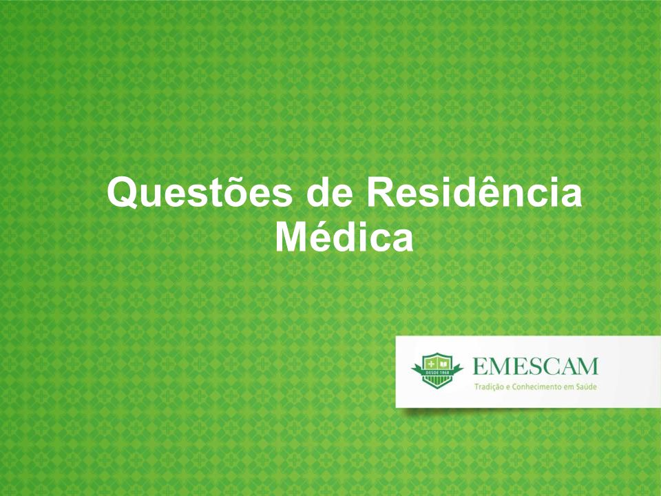 Questões de Residência Médica