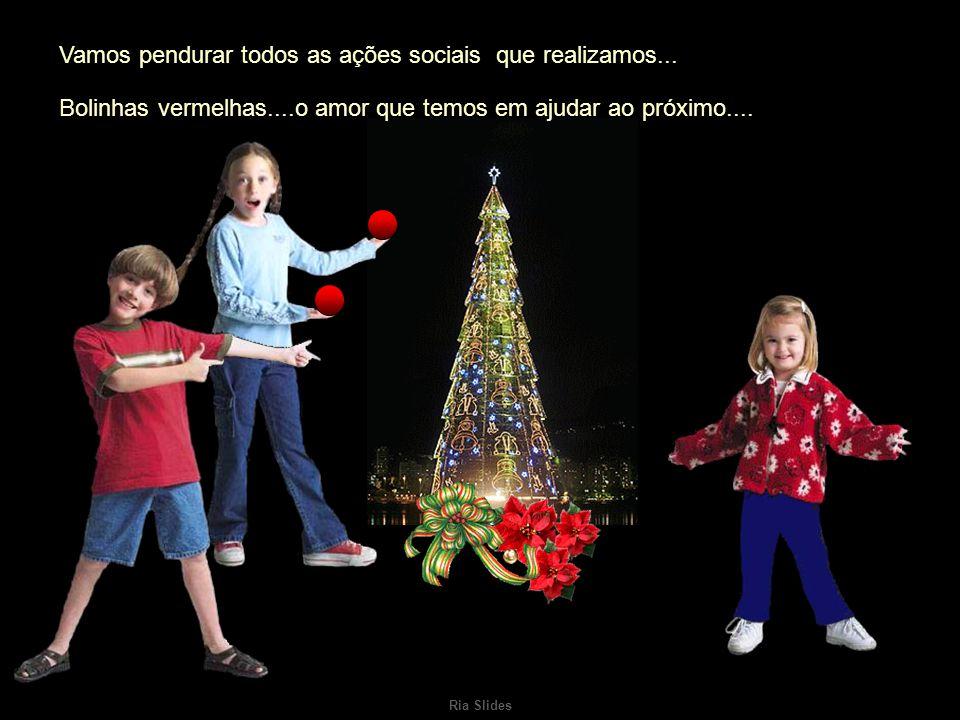 Ria Slides Vamos preparar nossa Árvore de Natal Vamos fazê-la muito linda...