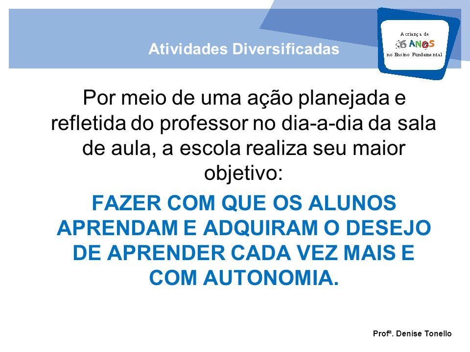 Atividades Diversificadas Profª. Denise Tonello