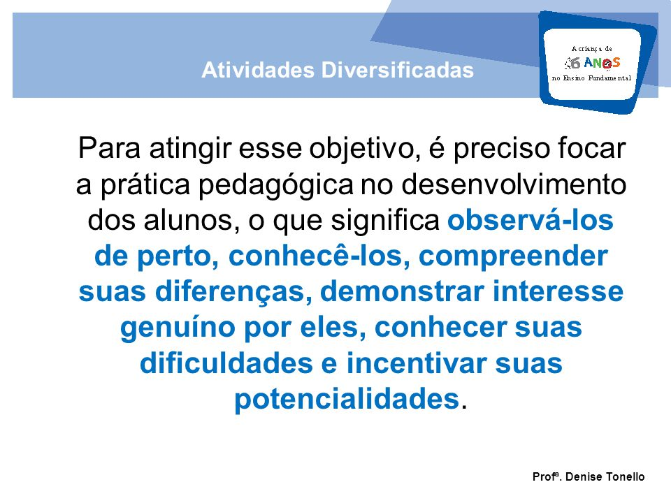 Atividades Diversificadas Prof. Denise Tonello