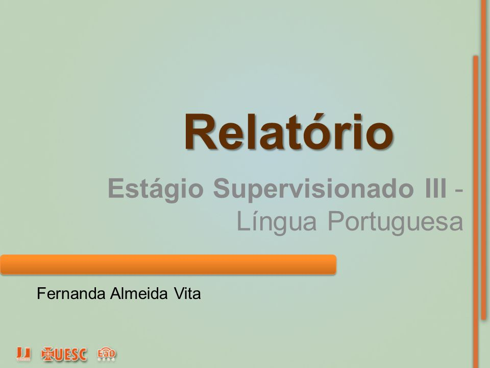 Relatório Estágio Supervisionado III - Língua Portuguesa Fernanda Almeida Vita
