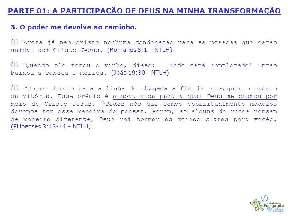 PARTE 01: A PARTICIPAÇÃO DE DEUS NA MINHA TRANSFORMAÇÃO 3.