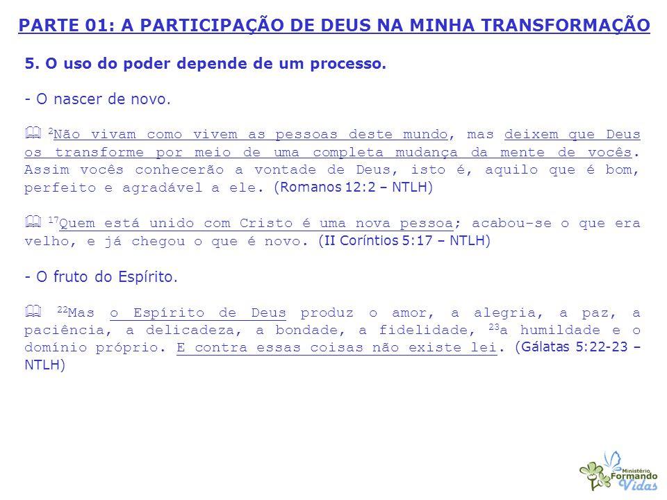 PARTE 01: A PARTICIPAÇÃO DE DEUS NA MINHA TRANSFORMAÇÃO 5.