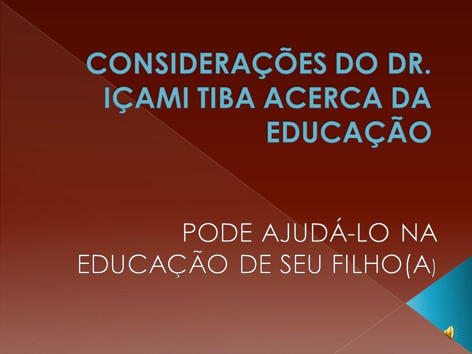 A educação não pode ser delegada à escola. Aluno é transitório. E o Filho é seu e para sempre.
