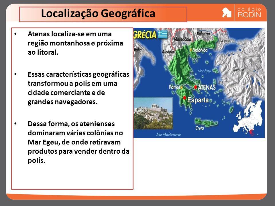 Localização Geográfica Atenas localiza-se em uma região montanhosa e próxima ao litoral.