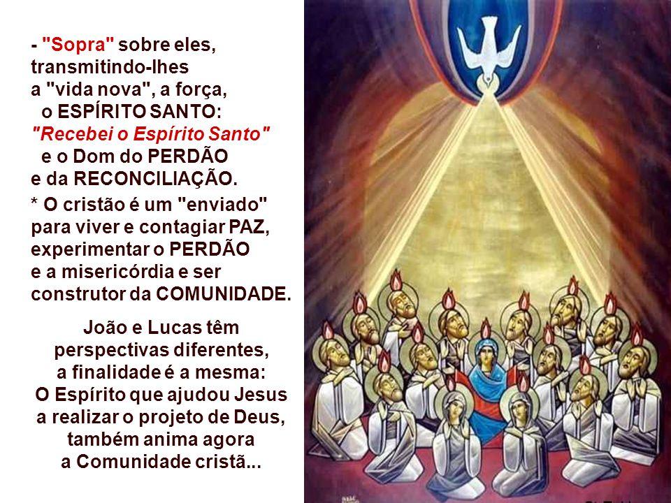 No Evangelho de João, os Apóstolos recebem a efusão do Espírito Santo, no anoitecer do dia da Páscoa.