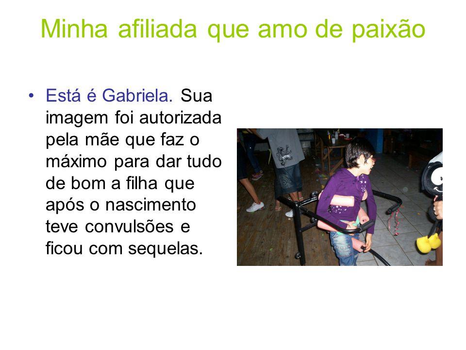 Minha afiliada que amo de paixão Está é Gabriela.