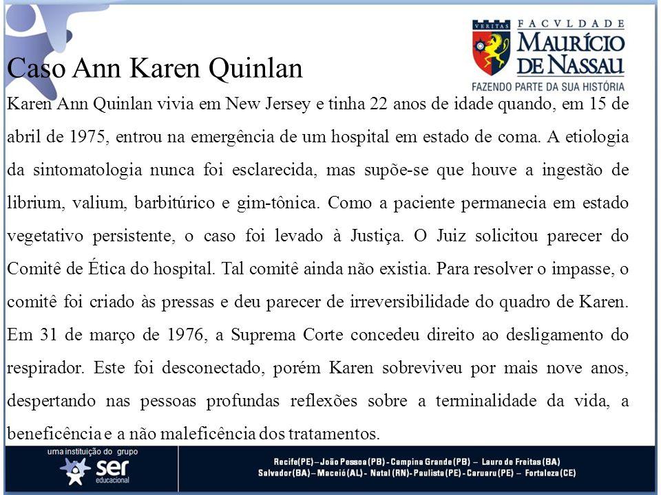 Karen Ann Quinlan Vegetative State Caso Ann Karen Quinlan Karen Ann Quinlan Vivia em New Jersey e Tinha 22 Anos
