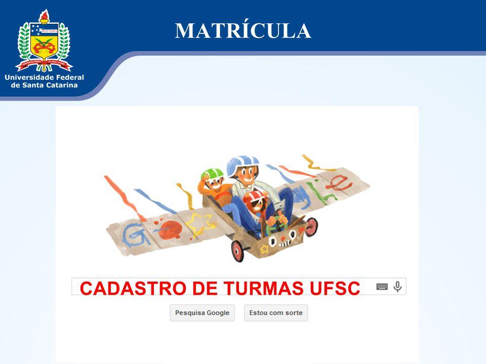 MATRÍCULA CADASTRO DE TURMAS UFSC