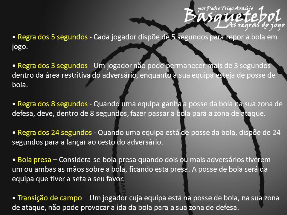 Regra dos 5 segundos - Cada jogador dispõe de 5 segundos para repor a bola em jogo.
