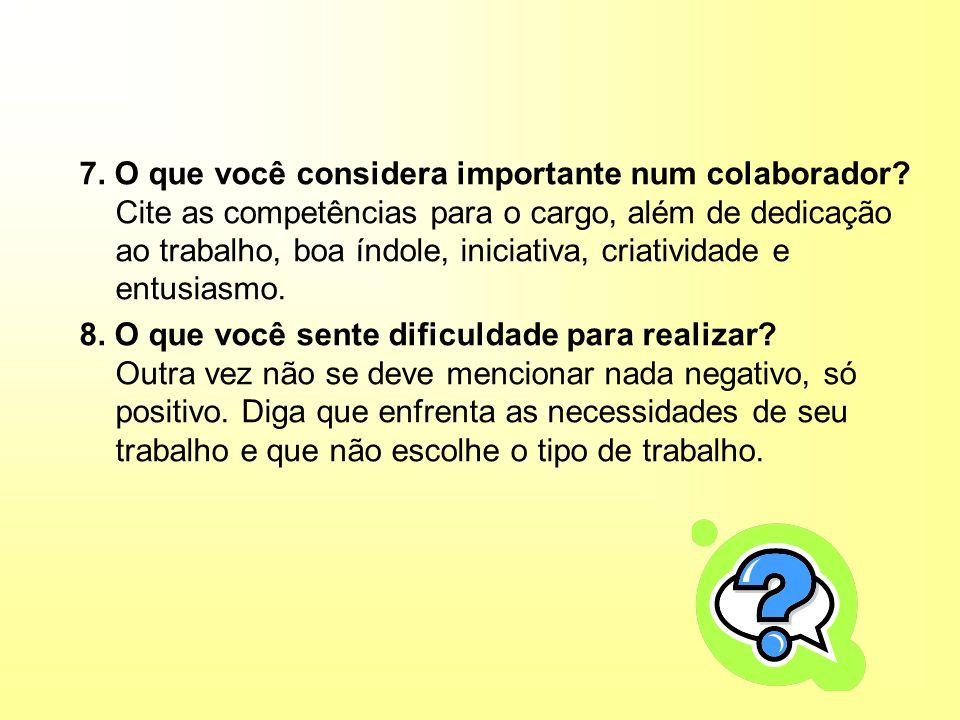 7.O que você considera importante num colaborador.