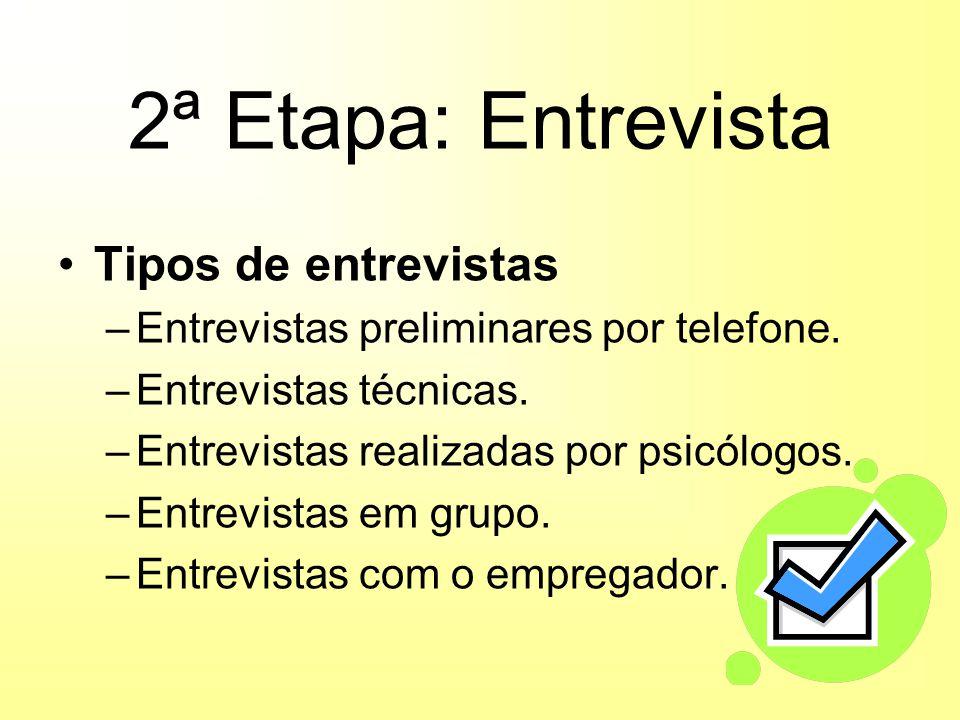 2ª Etapa: Entrevista Tipos de entrevistas –Entrevistas preliminares por telefone.
