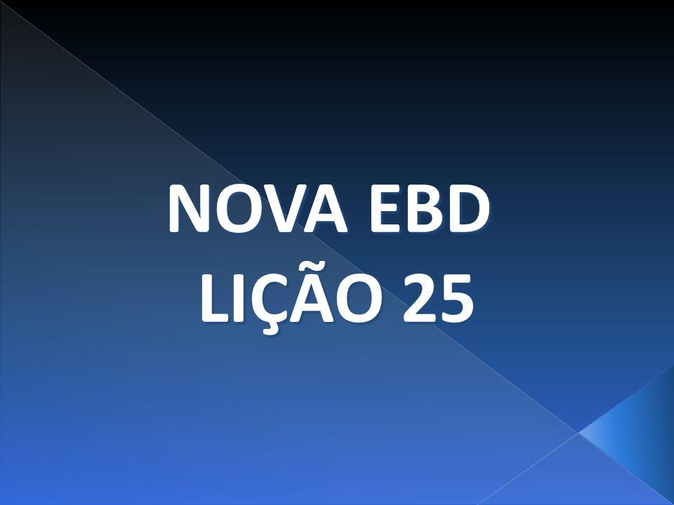 NOVA EBD LIÇÃO 25