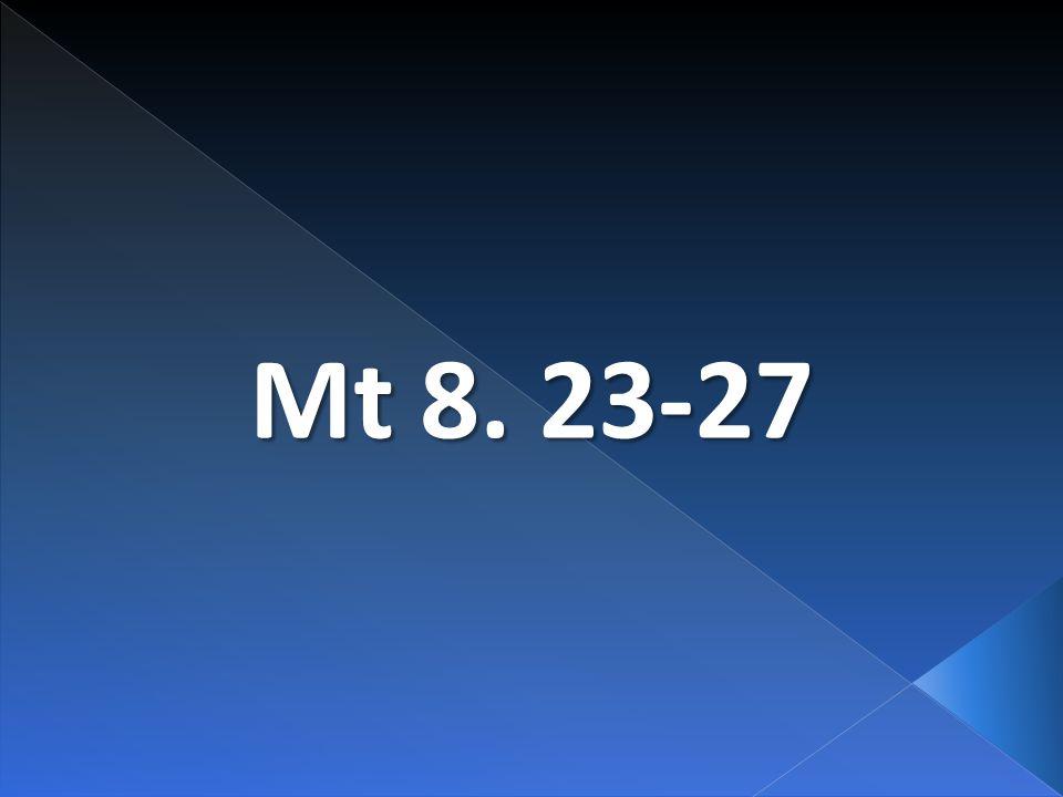 Mt 8. 23-27