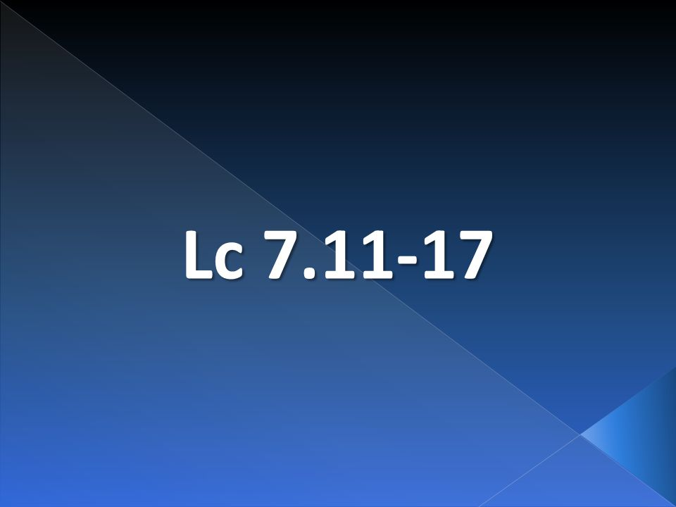 Lc 7.11-17